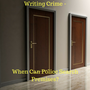 Writing Crime - When Can Police Search Premises-